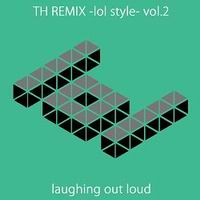 TH REMIX -lol style- vol.2