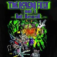 THE PSYCHO FILTH vol7 -Bit Beast-