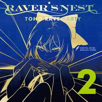 RAVER�fS NEST 2 TOHO RAVE PARTY